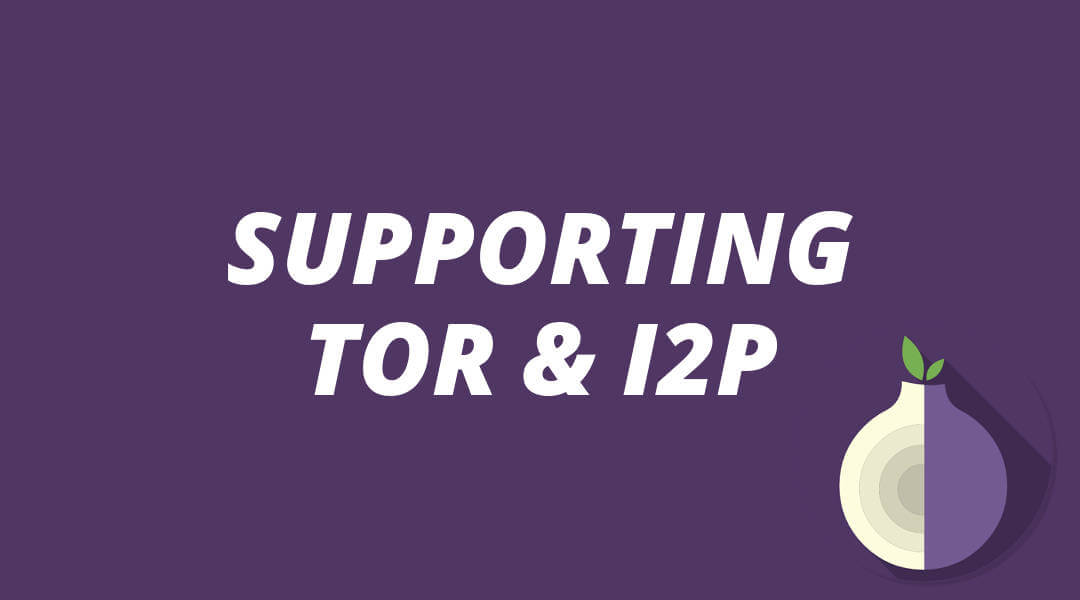 Why I Support Tor and I2P