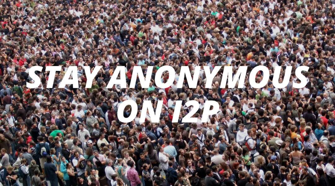 I2P Safety | OPSEC Tips To Stay Anonymous
