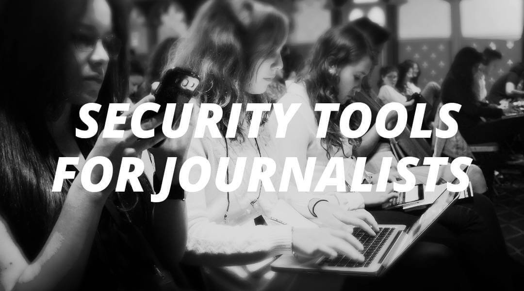 Digital Security for Journalists | Ten Tools for Privacy
